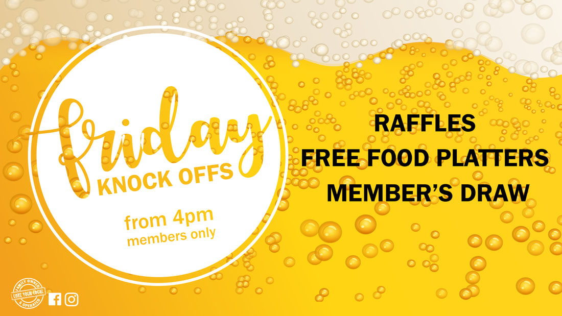 Friday Knockoffs Raffles + ​Free Food Platters + Member's Draw + Live Music Fridays from 4pm